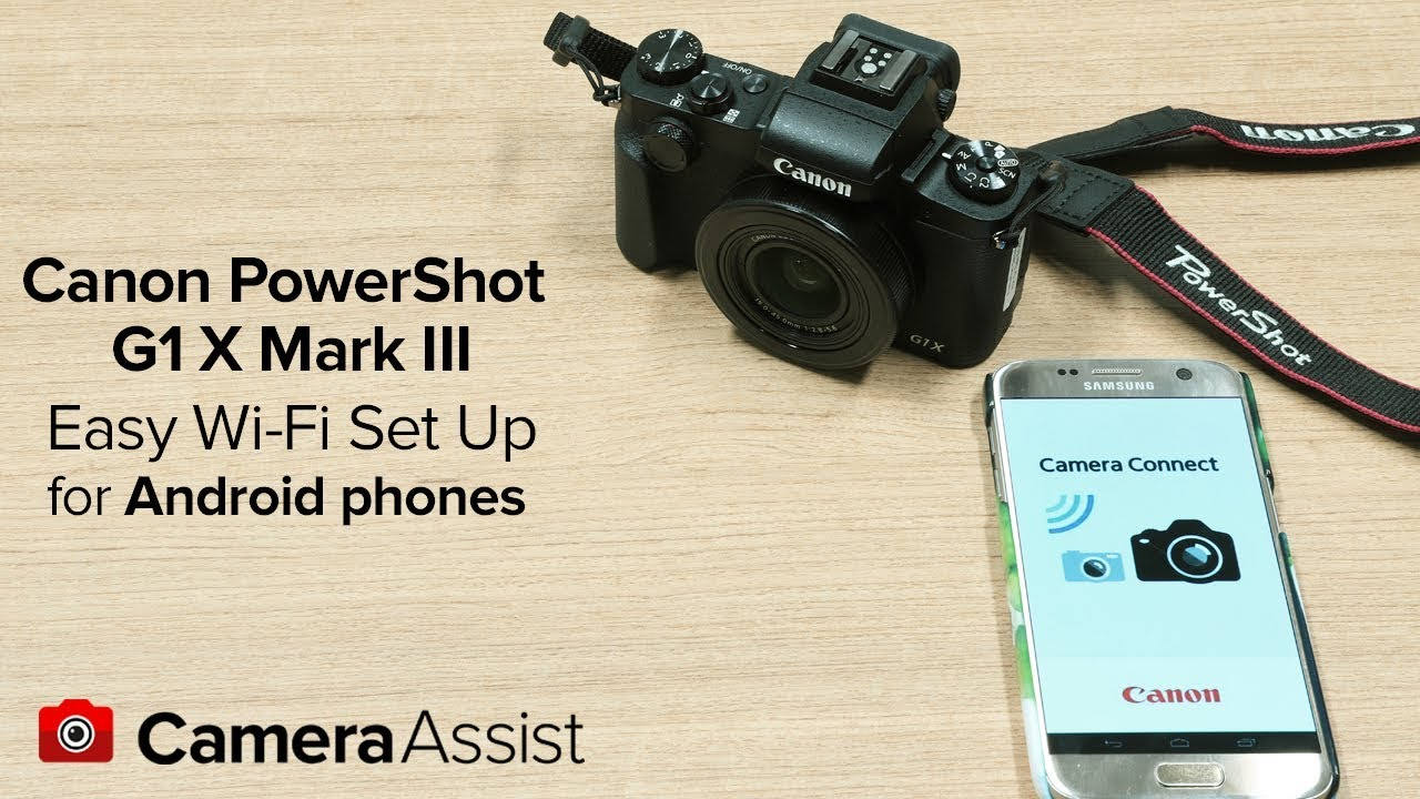 Connect your Canon PowerShot G1X Mark III to your Android phone via Wi-Fi