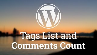 Part 20 - WordPress Theme Development - Tags List and Comments Count