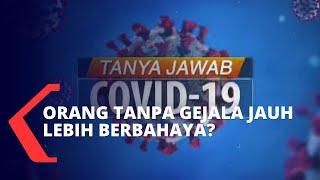 Tanya-Jawab Covid-19: Benarkah Orang Tanpa Gejala Jauh Lebih Berbahaya?