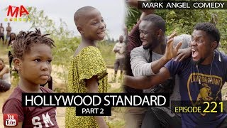 HOLLYWOOD STANDARD Part 2 Mark Angel Comedy Episode 221