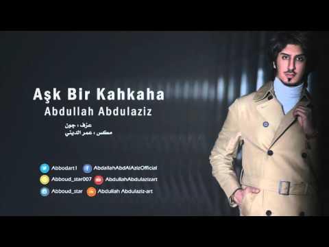 اغنية عبدالله عبد العزيز التركية 2016 HD + MP3 كاملة اون لاين / aşk bir kahkaha