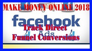 Facebook Page Make Money - How To Track Direct Funnel Conversions
