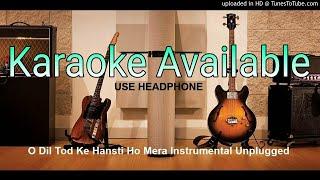 O Dil Tod Ke Hansti Ho Mera |Instrumental Unplugged |