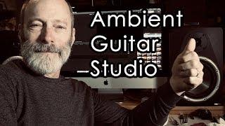 Ambient Guitar Studio Walkthrough / Q&A