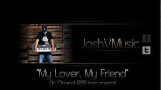 """My Lover, My Friend"" -  An Original R&B Instrumental Produced By Josh V"