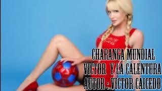 CHARANGA MUNDIALISTA - VICTOR CAICEDO.