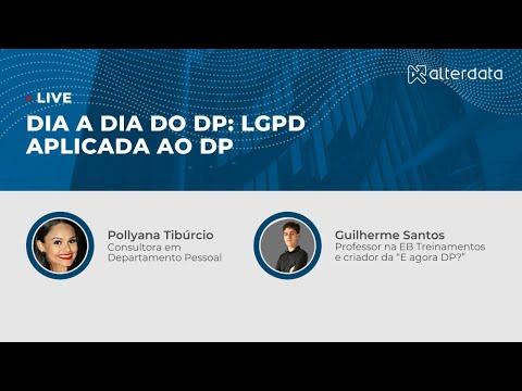 Dia a dia do DP: LGPD aplicada ao DP