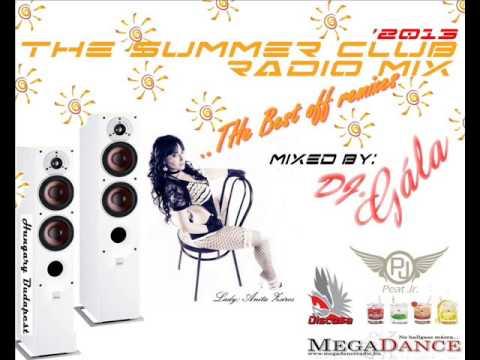 Summer Club Music Mega Dance Radio Mix 1 ( Mixed by Dj Gála) 2013