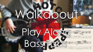 Red Hot Chili Peppers - Walkabout // Bass Cover // Play Along Tabs and Notation
