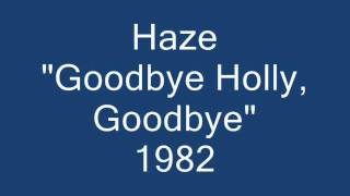 """Haze - """"Goodbye Holly Goodbye"""""""