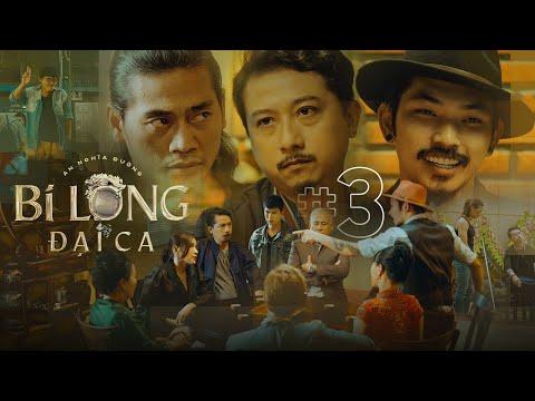 BI LONG ĐẠI CA Tập 3 | BI LONG đi tù thay cho đàn em 3 năm và âm mưu bất ngờ của ÔNG LỚN