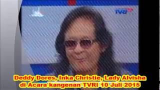1,055  Deddy Dores, Inka Christie, Lady Alvisha di Acara kangenan TVRI 10 Juli 2015