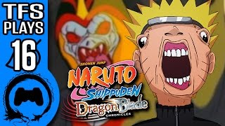 NARUTO DRAGON BLADE CHRONICLES Part 16 - TFS Plays - TFS Gaming