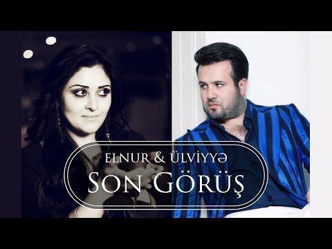 Elnur & Ulviyye - Son Gorush (Audio)