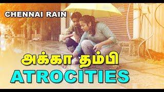 Chennai Rain | Akka Thambi Atrocities | Spoof | Hariharan and Swathi