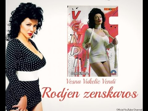 Vesna Vukelić Vendi - Rođen ženskaroš (Audio 2007)