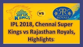 Vivo IPL  : CSK vs RR  2018  Highlights  !  ( Match No. 17)