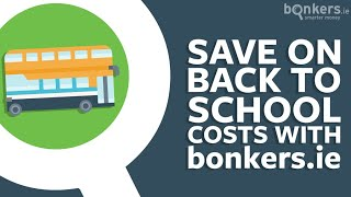 Save on back to school costs with bonkers.ie - Bus