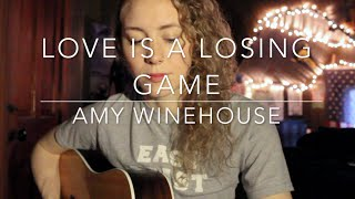Love is a Losing Game - Amy Winehouse (Acoustic Cover)