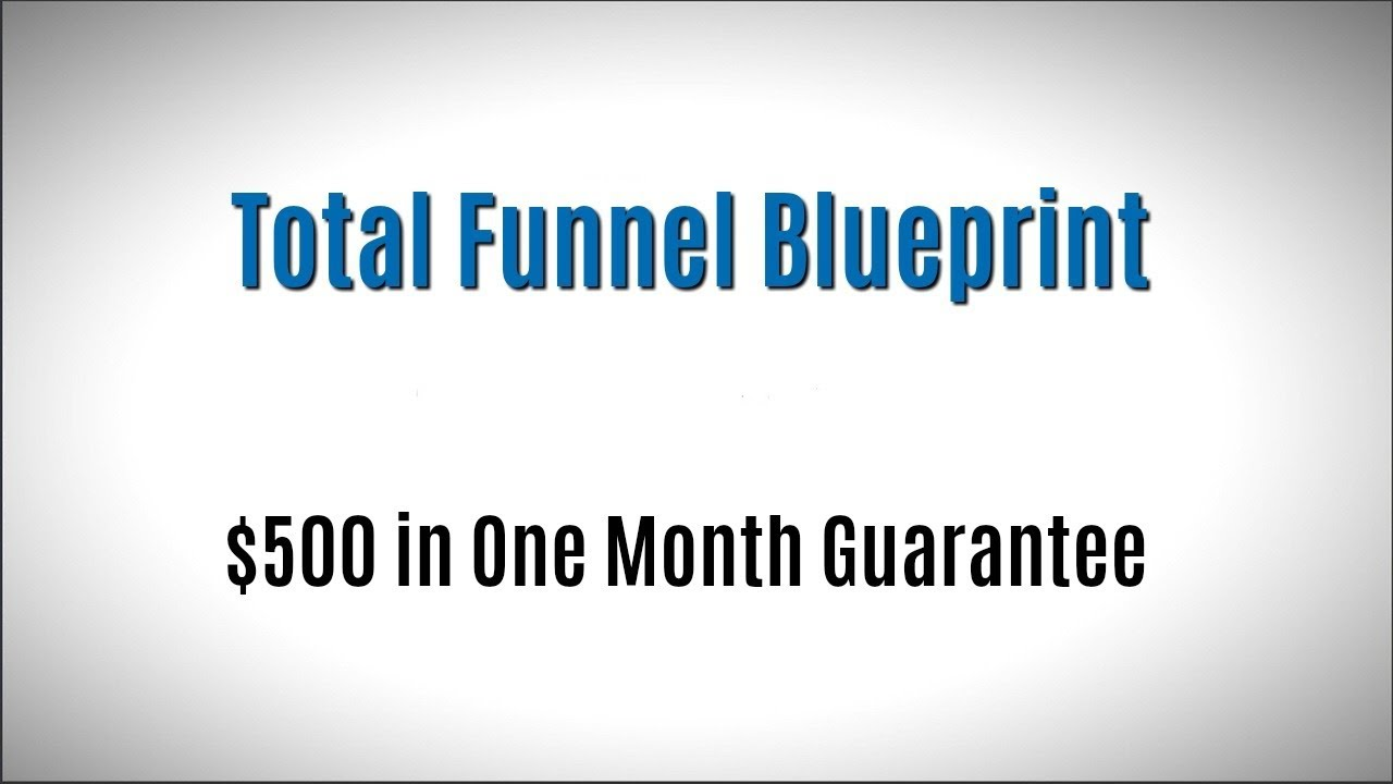 Total funnel blueprint review bonus 500 in one month guarantee total funnel blueprint review bonus 500 in one month guarantee malvernweather Image collections