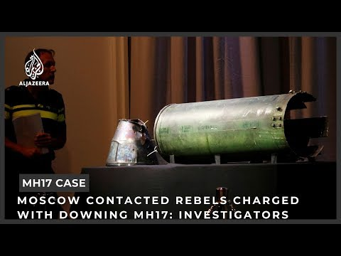 Moscow contacted rebels charged with downing MH17: investigators