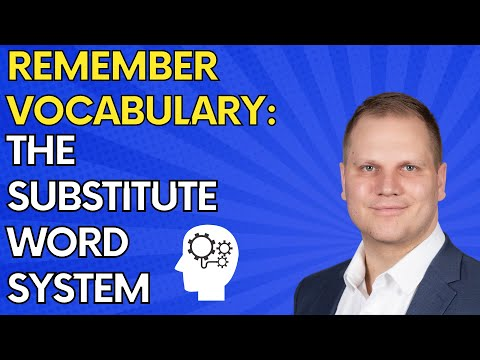 Remember Vocabulary: The Substitute Word System