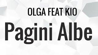 Olga feat. Kio - Pagini Albe (Versuri/Lyrics)