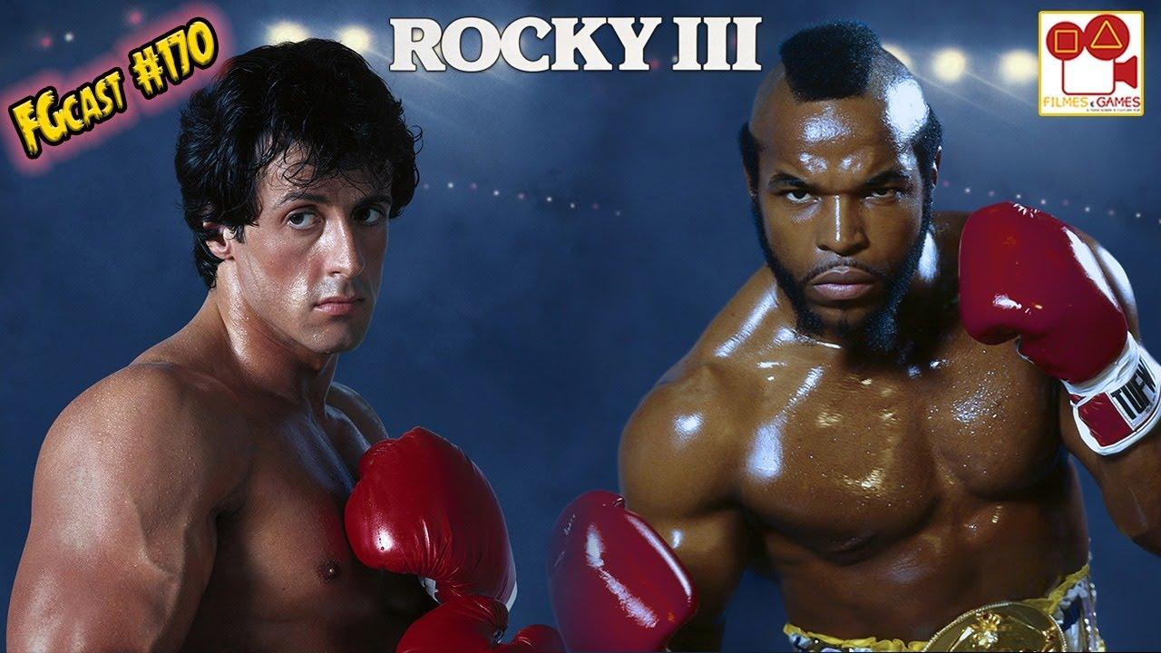 Rocky 3 O Desafio Supremo Fgcast 170 Youtube
