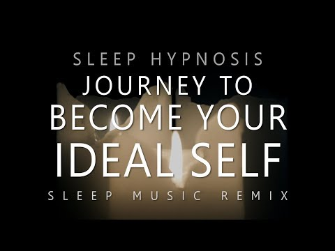 Sleep Hypnosis Journey to Become Your Ideal Self (Deep Sleep