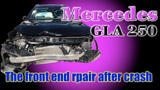 Mercedes GLA 250. The front end repair. Ремонт переда.
