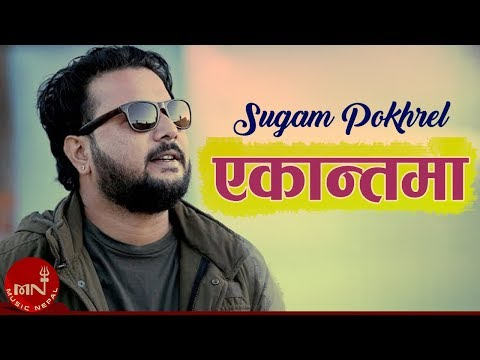 Ekantama   Sugam Pokhrel   Nepali Hit Pop Song