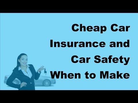 Cheap Car Insurance and Car Safety  | When to Make a Claim -  2017 Car Insurance Policy