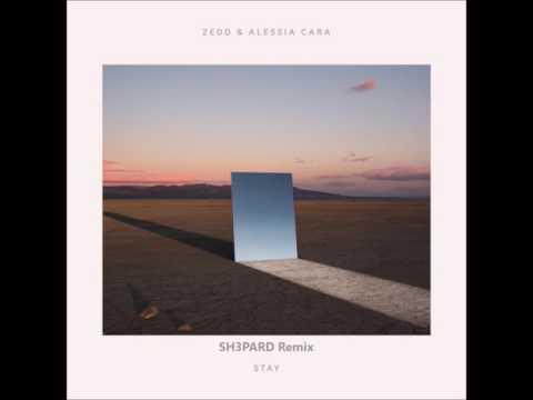 Zedd, Alessia Cara - Stay (SH3PARD Remix)