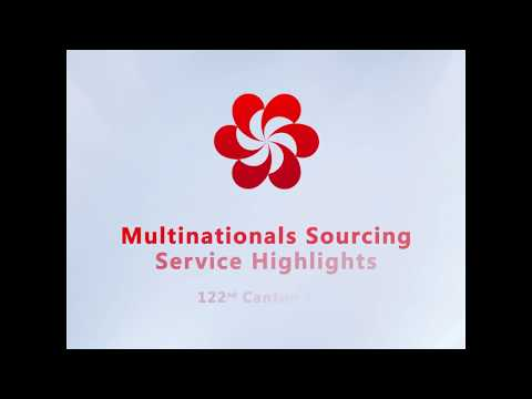 Multinational Sourcing Service Highlights of the 122nd  Canton Fair