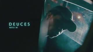 DEUCES - WATCH ME (Official Music Video)