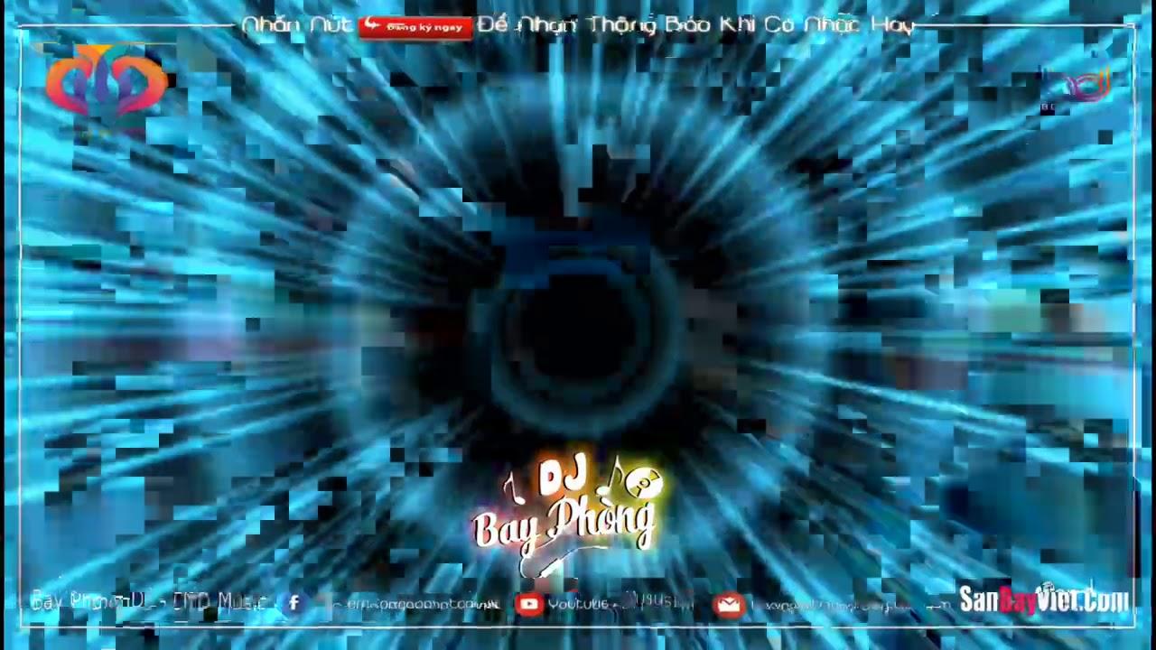NONSTOP BAY PHÒNG 2021✈ PHÁ LÀNG PHÁ XÓM TRÔI KE ĐỠ HỘ CÁI ❌NHẠC DJ NONSTOP VINAHOUSE 2021 CỰC MẠNH