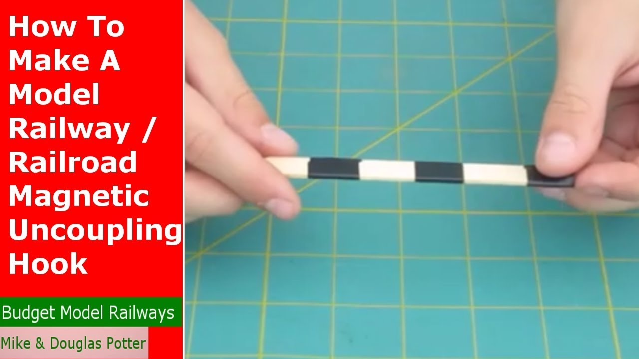 How To Make A Model Railway / Railroad Magnetic Uncoupling Hook