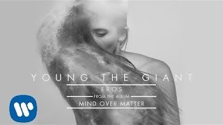 Young the Giant: Eros (Audio)