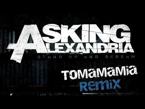 """Asking Alexandria """"The Final Episode"""" (ToMaMaMia Remix)"""