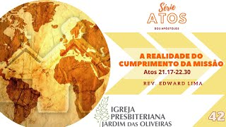 A realidade do cumprimento da missão | Rev. Edward Lima | 25/out/2020