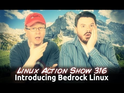 Introducing Bedrock Linux | Linux Action Show 316