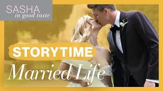 STORYTIME Our Wedding & First Year of Marriage | Sasha In Good Taste | Sasha Pieterse Sheaffer