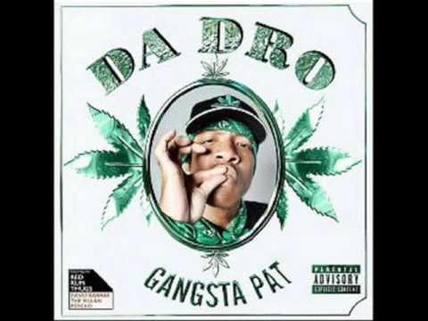 Gangsta Pat - Da Dro - 15 God Please