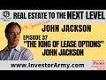 "Episode #37 -  ""The King Of Lease Options"" John Jackson"