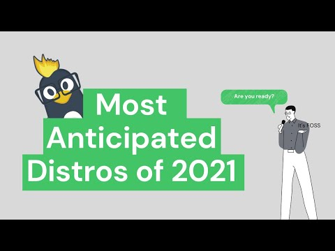 Top 7 Linux Distributions to Look Forward to In 2021