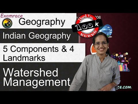 Watershed Management - 5 Components & 4 Landmarks (Special Focus on India)