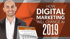 How Digital Marketing Will Change in 2019 | Neil Patel