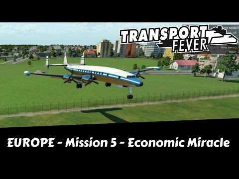 Transport Fever - Let's Try Hard [All Medals] - Economic Miracle - Europe Campaign Mission 5