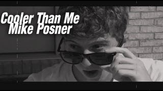 Cooler Than Me- Mike Posner(Single Mix)