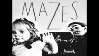 Mazes - Til I